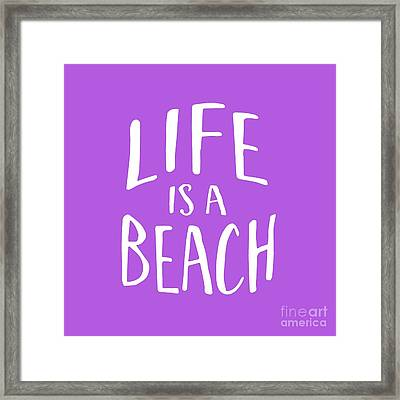 Life Is A Beach White Ink Tee Framed Print by Edward Fielding