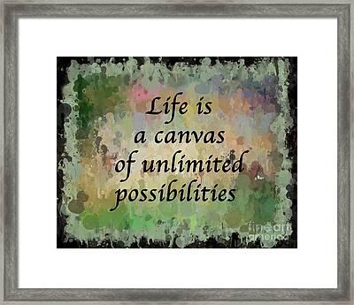 Life Is A Canvas Framed Print
