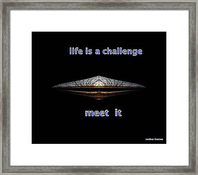 Life Is A Challenge Framed Print