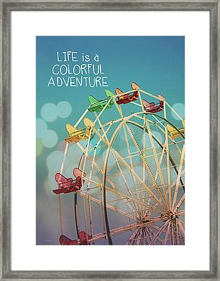 Life Is A Colorful Adventure Framed Print by Linda Woods
