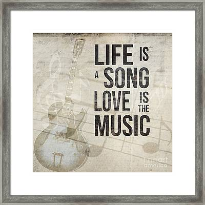 Life Is A Song Love Is The Music 2 Framed Print by Edward Fielding