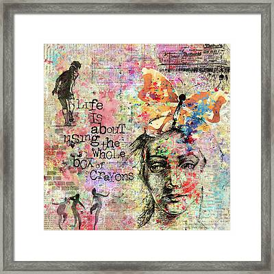 Life Is About Using The Whole Box Of Crayons Framed Print