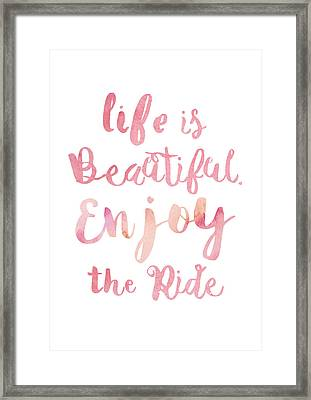 Life Is Beautiful Framed Print by Mike Taylor