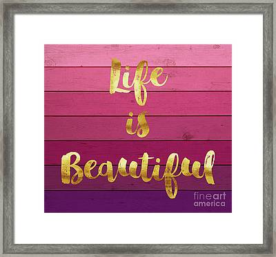 Life Is Beautiful Ombre Painted Wood, Gold Paint Handwriting Framed Print