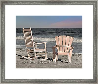 Life Is Better At The Beach Framed Print by Betsy Knapp