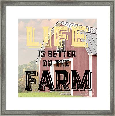 Life Is Better On The Farm Framed Print