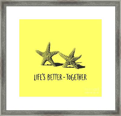 Life Is Better Together Sketch Tee Framed Print by Edward Fielding