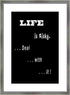 Life Is Risky . . . Framed Print by Daniel Hagerman