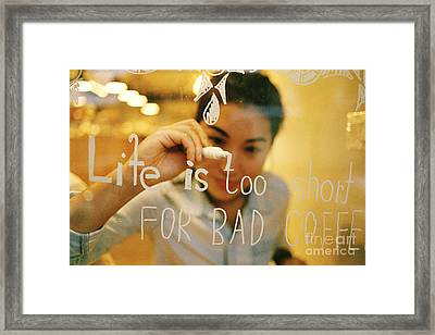 Life Is Too Short For Bad Coffee Framed Print by Dean Harte