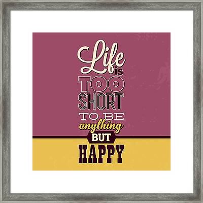 Life Is Too Short Framed Print by Naxart Studio