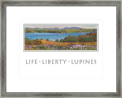 Life Liberty Lupines Framed Print by Ernestine Grindal