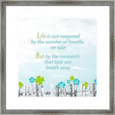 Life Measured Framed Print by Cherie Duran