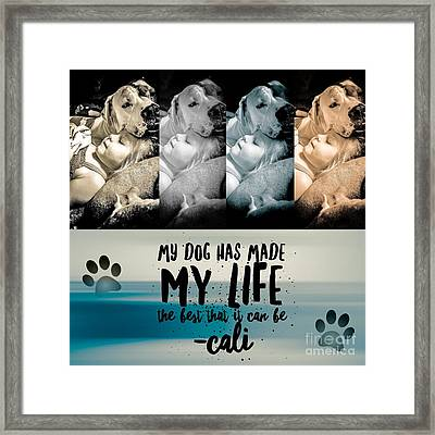 Life With My Dog Framed Print