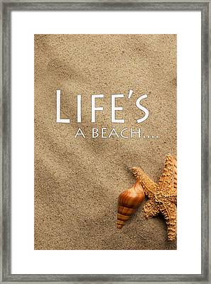 Life's A Beach Framed Print