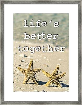 Life's Better Together Starfish Framed Print by Edward Fielding