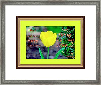 Lift Up My Hands1 Framed Print by Terry Wallace