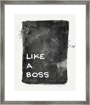 Like A Boss- Black And White Art By Linda Woods Framed Print by Linda Woods