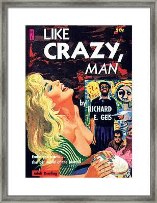 Like Crazy, Man Framed Print