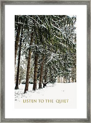 Listen To The Quiet Framed Print