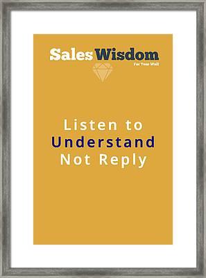 Listen To Understand Framed Print by Ike Krieger