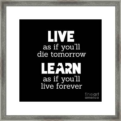 Live And Learn Framed Print