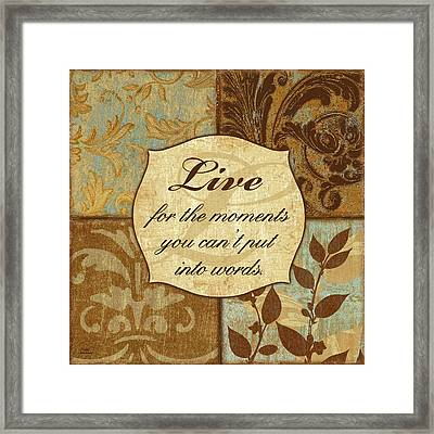 Live For The Moments... Framed Print
