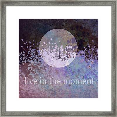 Live In The Moment -nature Art With Text Framed Print