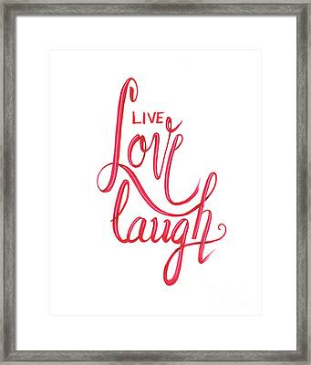Framed Print featuring the drawing Live Love Laugh by Cindy Garber Iverson