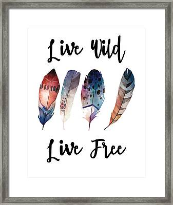 Framed Print featuring the digital art Live Wild Live Free by Jaime Friedman