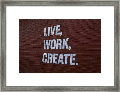 Live Work Create Framed Print