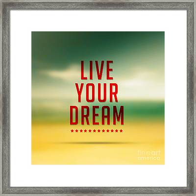 Live Your Dreams,quote Typographical Poster Framed Print