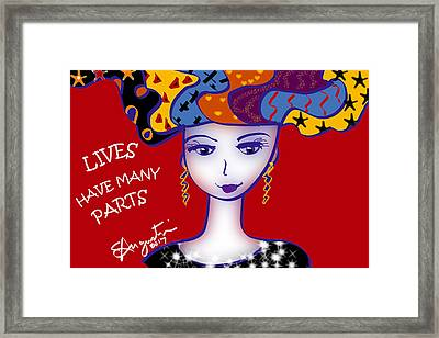 Lives Have Many Parts Framed Print by Sharon Augustin