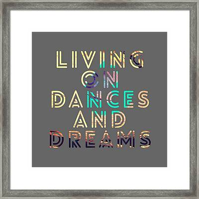 Living On Dances And Dreams Framed Print by Brandi Fitzgerald
