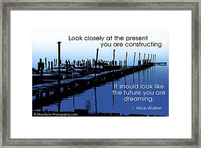 Look Closely At The Present Framed Print