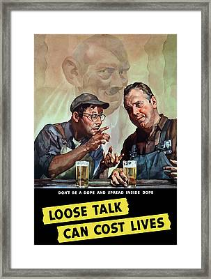 Loose Talk Can Cost Lives - Ww2 Framed Print