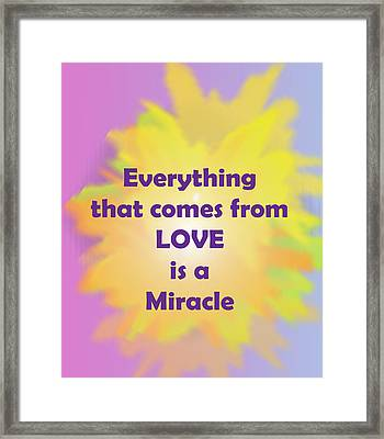 Love Is A Miracle Framed Print