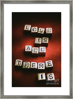 Love Is All There Is Framed Print