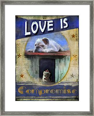 Love Is Compromise Framed Print