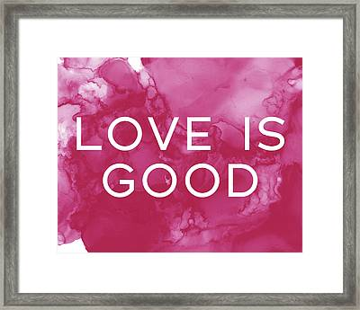 Love Is Good- Art By Linda Woods Framed Print