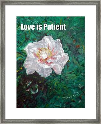 Love Is Patient Framed Print by Raymond Doward