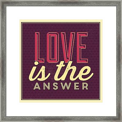 Love Is The Answer Framed Print by Naxart Studio