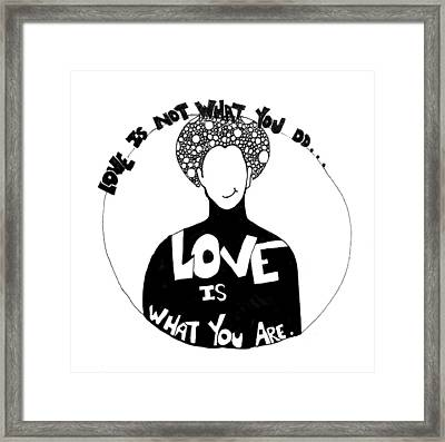 Love Is What You Are Framed Print by Sara Young