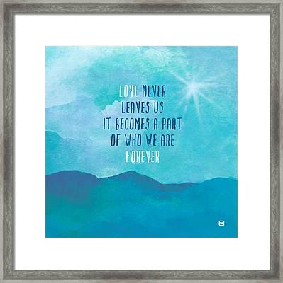 Love Never Leaves Framed Print
