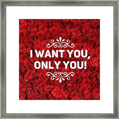 Love Quote I Want You Only You Framed Print