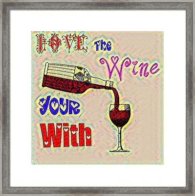 Love The Wine Your With - Watercolor Framed Print by Bill Cannon