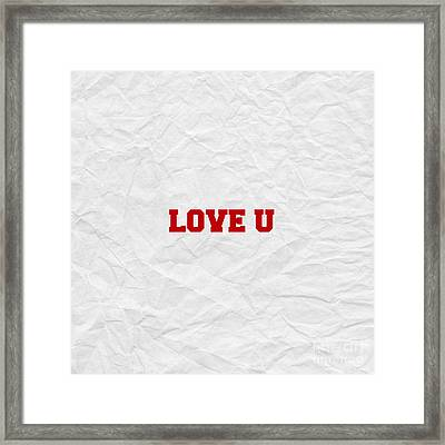 Love U Framed Print