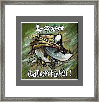 Love Walleye Fishin Framed Print