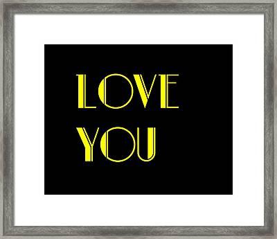Love You Framed Print by Jan Keteleer