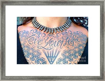 Love Your Life Tattoo Framed Print by Barbie Corbett-Newmin