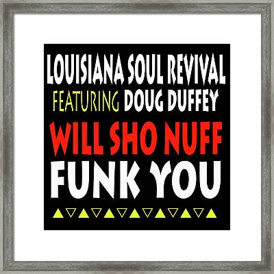Lsrfdd Will Sho Nuff Funk You Framed Print